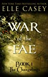 War of the Fae: Book 1 (The Changelings)