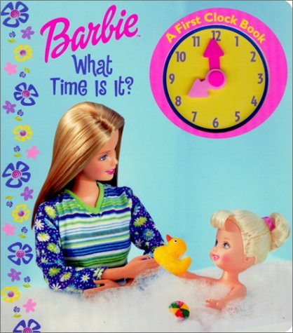 Barbie: What time is it? (A First Clock Book) by Nancy Parent (2001-03-01)
