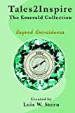 img - for Tales2Inspire ~ The Emerald Collection: Beyond Coincidence (Tales2InspireTM) book / textbook / text book