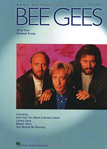 Bee Gees Best Of Easy Piano 12 Of Their Greatest Songs (Easy Piano (Hal Leonard)) PDF
