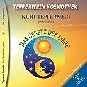 Das Gesetz der Liebe (Tepperwein Kosmothek) Hörbuch von Kurt Tepperwein Gesprochen von: Kurt Tepperwein