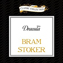 Dracula (       UNABRIDGED) by Bram Stoker Narrated by uncredited