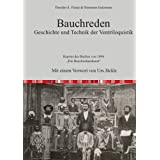 """Bauchreden. Geschichte und Technik der Ventriloquistik: Reprint des Buches von 1894: """"Die Bauchrednerkunst"""""""