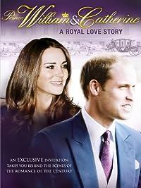 Amazon.com: Prince William & Catherine A Royal Love Story ...