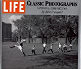 Life : Classic Photographs : A Personal Interpretation