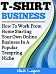T-Shirt Business: How To Work From Ho...