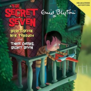 Secret Seven Win Through & Three Cheers Secret Seven | [Enid Blyton]