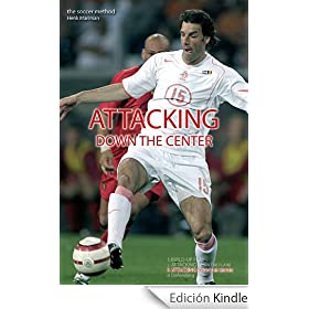 Attacking Down the Center (the soccer method Book 3) (English Edition)