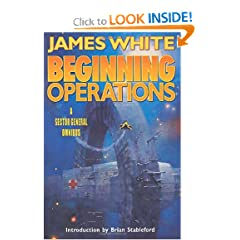 Beginning Operations (Sector General Novels) by James White and Brian Stableford