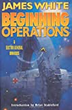 Beginning Operations (Sector General Novels) (0312875444) by White, James