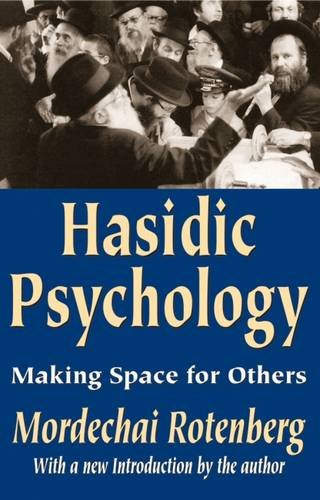 Hasidic Psychology: Making Space for Others