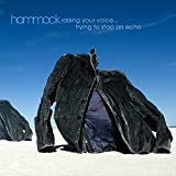 Raising Your Voice Trying to Stop an Echo by HAMMOCK MUSIC