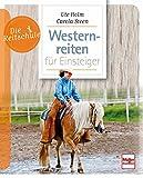 Westernreiten für Einsteiger (Die Reitschule)