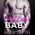 The Reformed Bad Boy's Baby   Alyse Zaftig
