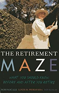 The Retirement Maze: What You Should Know Before and After You Retire by Rowman & Littlefield Publishers
