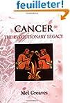 Cancer: The Evolutionary Legacy
