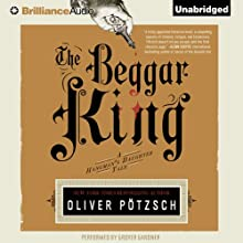 The Beggar King: A Hangman's Daughter Tale (       UNABRIDGED) by Oliver Pötzsch, Lee Chadeayne (translated by) Narrated by Grover Gardner