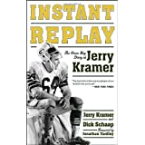 Instant Replay: The Green Bay Diary of Jerry Kramer ~ Jerry Kramer