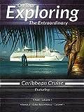 On Tour Exploring the Extraordinary Caribbean Cruise