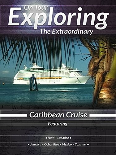 On Tour Exploring the Extraordinary Caribbean Cruise