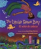 The Upside Down Boy / El niño de cabeza