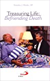img - for Treasuring Life: Befriending Death book / textbook / text book