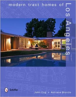 Modern Tract Homes Of Los Angeles John Eng Adriene