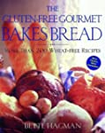 The Gluten-Free Gourmet Bakes Bread:...