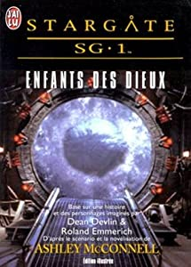 Stargate SG-1. Enfants des dieux by Ashley McConnell, Dean Devlin and Roland Emmerich