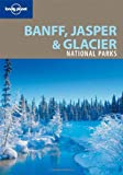 Lonely Planet Banff, Jasper and Glacier National Parks (National Parks Travel Guide) (1741044847) by Oliver Berry