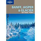 Lonely Planet Banff, Jasper & Glacier National Parks 2nd Ed.: 2nd editionby Oliver Berry