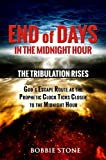 Bobbie Stone End of Days in the Midnight Hour: God's Escape Route as the Prophectic Clock Ticks Closer to the Midnight Hour