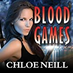 Blood Games: Chicagoland Vampires, Book10 (       UNABRIDGED) by Chloe Neill Narrated by Sophie Eastlake