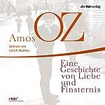Eine Geschichte von Liebe und Finsternis | Amos Oz