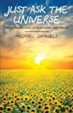img - for Just Ask the Universe: A No-Nonsense Guide to Manifesting Your Dreams book / textbook / text book