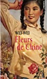 echange, troc Wei-Wei - Fleurs de Chine