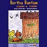 Bertha Bantam Learns a Lesson | Rosetta Kelley