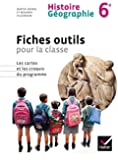 Histoire Géographie 6e éd. 2014 - Fiches outils pour la classe