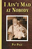 I Ain't Mad at Nobody (0962716529) by Patrick Page