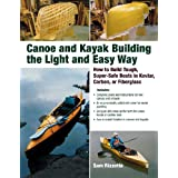 Canoe and Kayak Building the Light and Easy Way: How to Build Tough, Super-Safe Boats in Kevlar, Carbon, or Fiberglass ~ Sam Rizzetta