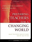img - for Preparing Teachers for a Changing World: What Teachers Should Learn and Be Able to Do 1st (first) Edition published by Jossey-Bass (2007) book / textbook / text book