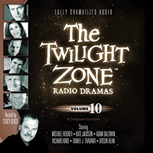 The Twilight Zone Radio Dramas, Volume 10 | [Rod Serling]