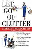 img - for Let Go of Clutter by Harriet Schechter (2001-01-01) book / textbook / text book