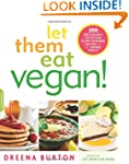 Let Them Eat Vegan!: 200 Deliciously...