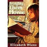 Bringing Them Home ~ Elizabeth Wiens