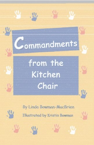 Commandments from the Kitchen Chair