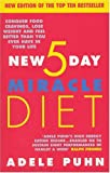 The New 5 Day Miracle Diet: Conquer Food Cravings, Lose Weight and Feel Better Than You Ever Have in Your Life