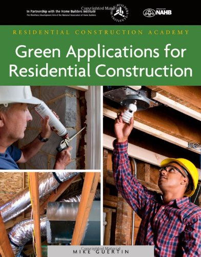 Green Applications for Residential Construction...
