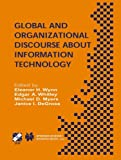 img - for Global and Organizational Discourse about Information Technology: IFIP TC8 / WG8.2 Working Conference on Global and Organizational Discourse about ... in Information and Communication Technology) book / textbook / text book