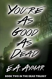 You're As Good As Dead by E. A. Aymar ebook deal